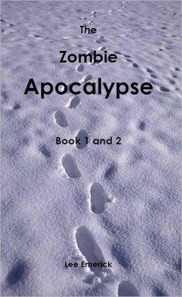 The Zombie Apocalypse: Book 1 & 2