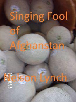 Singing Fool of Afghanistan