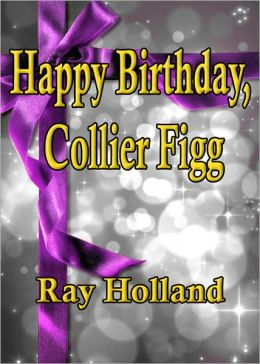Happy Birthday, Collier Figg