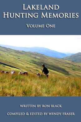 Lakeland Hunting Memories: Volume One