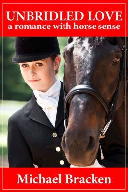 Unbridled Love: A Romance with Horse Sense