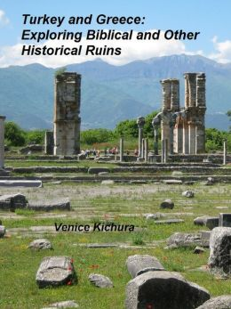 Turkey and Greece: Exploring Biblical and Other Historical Ruins
