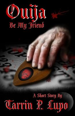 Ouija Be My Friend?: Horror and Mystery Short Story