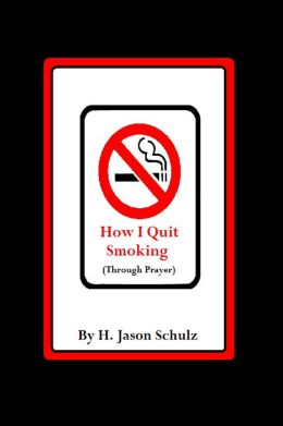 How I Quit Smoking (Through Prayer)