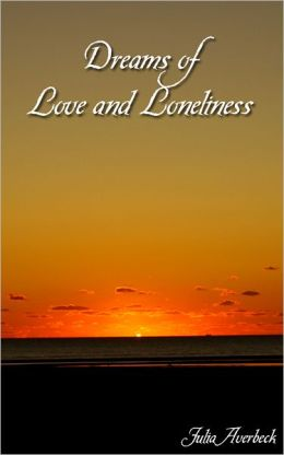 Dreams of Love and Loneliness