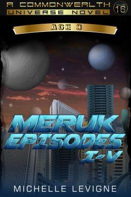 Commonwealth Universe: Modern Era: The Hoveni: The Meruk Episodes I-V