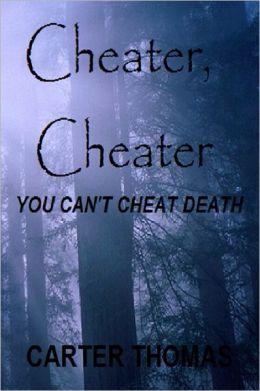 Cheater, Cheater