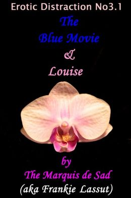 Erotic Distraction No3.1 The Blue Movie & Louise