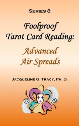 Foolproof Tarot Card Reading: Advanced Air Spreads - Series 8