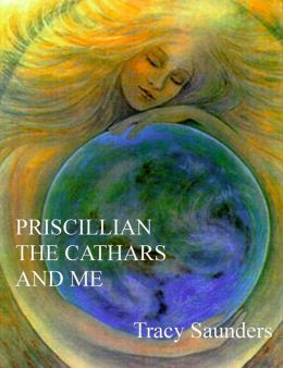 Priscillian, the Cathars and Me