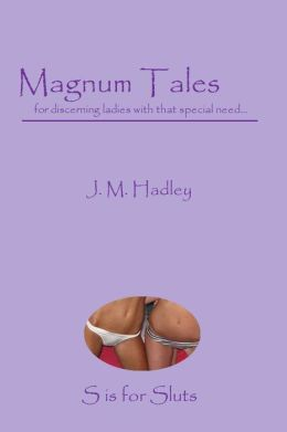 Magnum Tales ~ S is for Sluts