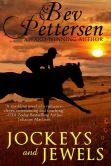 Book Cover Image. Title: Jockeys and Jewels, Author: Bev Pettersen