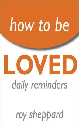 How to be LOVED Daily Reminders