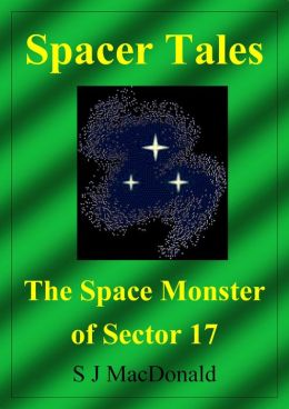 Spacer Tales: The Space Monster of Sector 17