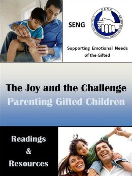 The Joy and the Challenge: Parenting Gifted Children