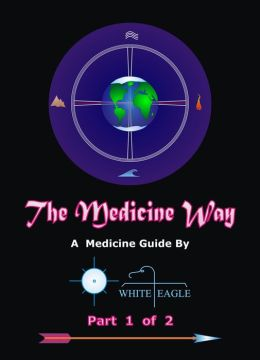 The Medicine Way: Vol. 1 of 2