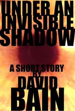 Under an Invisible Shadow