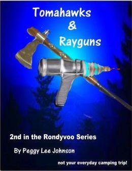 Tomahawks and Rayguns