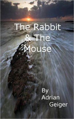 The Rabbit & The Mouse