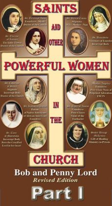 Saints and Other Powerful Women in the Church Part I