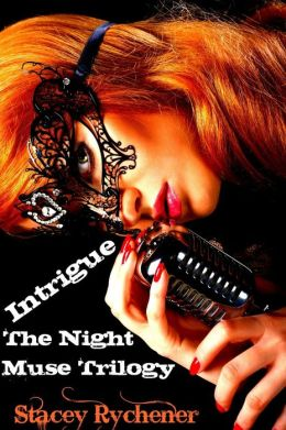 Intrigue: The Night Muse Trilogy