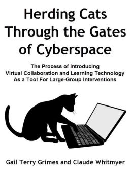 Herding Cats Through the Gate to Cyberspace