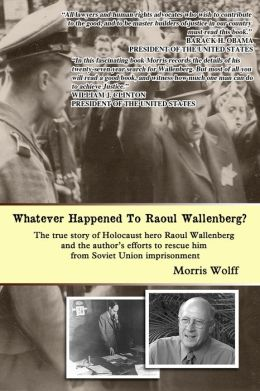 Whatever Happened to Raoul Wallenberg