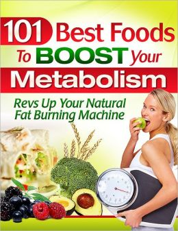 101 Best Foods To Boost Your Metabolism