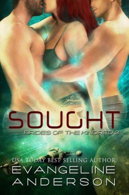 Sought...Book 3 in the Brides of the Kindred series