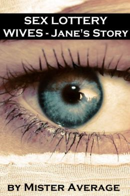 Sex Lottery Wives - Jane's Story