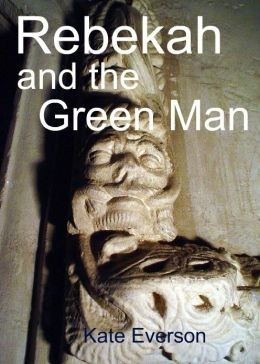 Rebekah and the Green Man