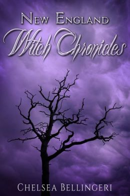 New England Witch Chronicles (Book 1, New England Witch Chronicles)