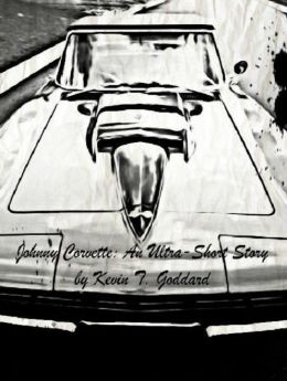 Johnny Corvette: An Ultra-Short Story