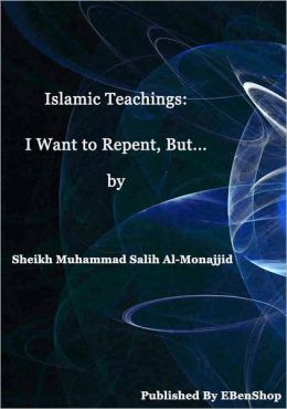 Islamic Teachings: I Want To Repent, But...