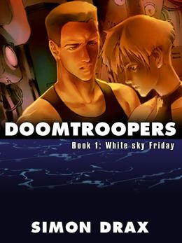 DOOMTROOPERS, Book 1: White Sky Friday