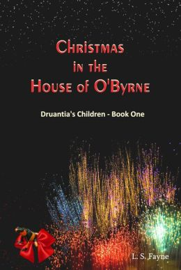 Christmas in the House of O'Byrne (Druantia's Children - Book One)