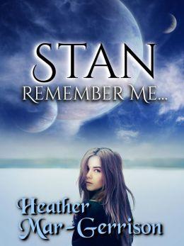 Stan, Remember Me...