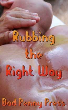 Rubbing the Right Way