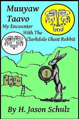Muuyaw Taavo: My Encounter with the Clarkdale Ghost Rabbit