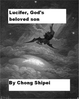Lucifer, God's beloved son