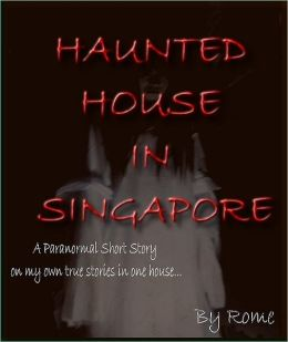 Haunted House in Singapore: My True Story