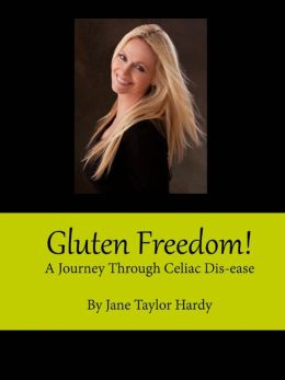 Gluten Freedom!: A Journey Through Celiac Dis-Ease
