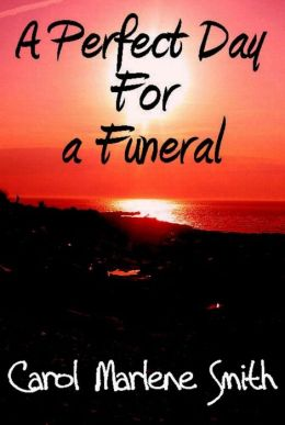 A Perfect Day For a Funeral