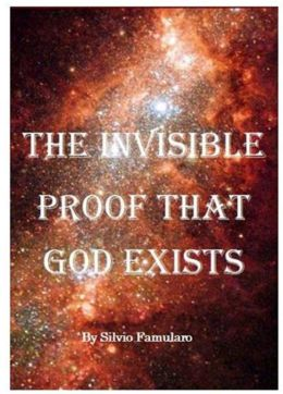 The Invisible Proof That God Exists