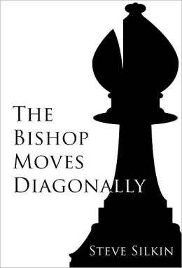 The Bishop Moves Diagonally
