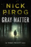 Book Cover Image. Title: Gray Matter, Author: Nick Pirog