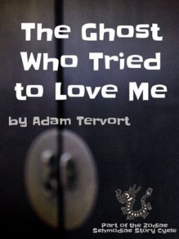 The Ghost Who Tried to Love Me