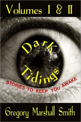Dark Tidings: Volumes I & II