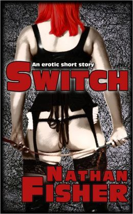 Switch: an erotic short story