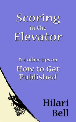 Scoring in the Elevator & 4 other tips on How to Get Published